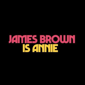 james brown is annie 2
